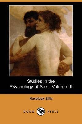Studies in the Psychology of Sex - Volume III (Dodo Press)