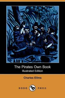 The Pirates Own Book (Illustrated Edition) (Dodo Press)