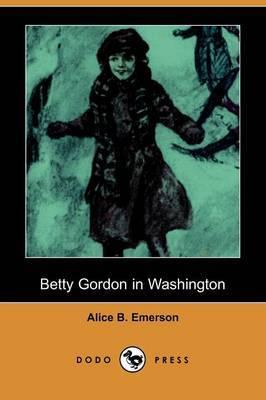 Betty Gordon in Washington (Dodo Press)