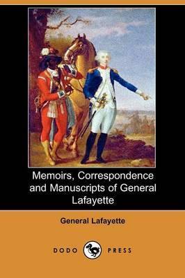 Memoirs, Correspondence and Manuscripts of General Lafayette (Dodo Press)