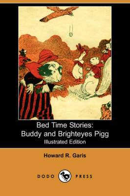 Bed Time Stories: Buddy and Brighteyes Pigg (Illustrated Edition) (Dodo Press)