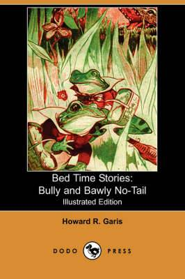 Bed Time Stories: Bully and Bawly No-Tail (Illustrated Edition) (Dodo Press)