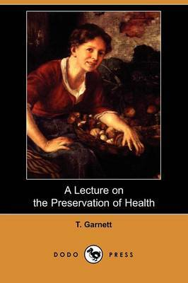 A Lecture on the Preservation of Health (Dodo Press)