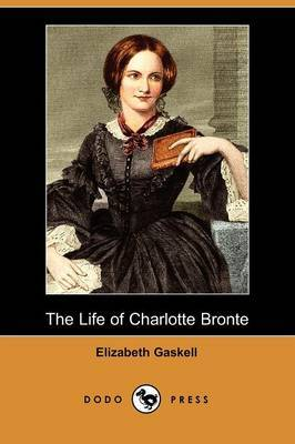 The Life of Charlotte Bronte (Dodo Press)
