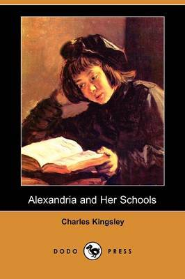 Alexandria and Her Schools (Dodo Press)