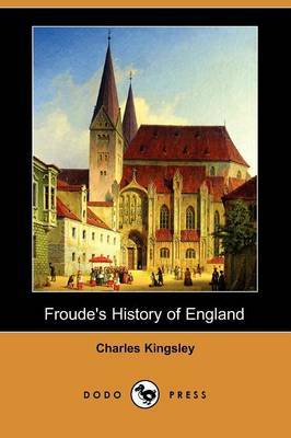 Froude's History of England (Dodo Press)
