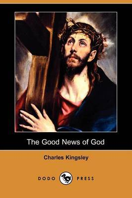 The Good News of God (Dodo Press)