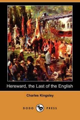 Hereward, the Last of the English (Dodo Press)