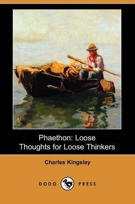 Phaethon: Loose Thoughts for Loose Thinkers (Dodo Press)