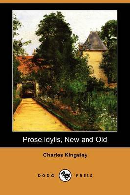 Prose Idylls, New and Old (Dodo Press)