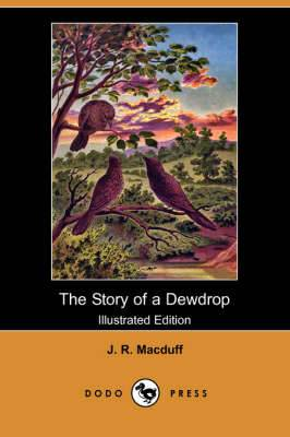 The Story of a Dewdrop (Illustrated Edition) (Dodo Press)
