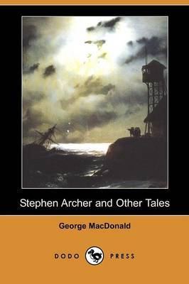 Stephen Archer and Other Tales (Dodo Press)