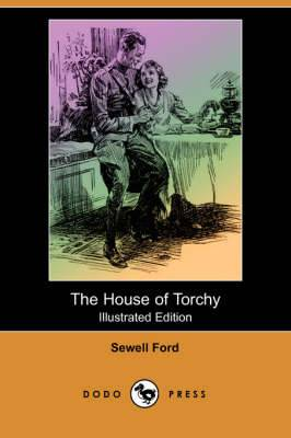 The House of Torchy (Illustrated Edition) (Dodo Press)
