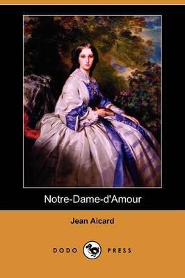 Notre-Dame-D'Amour (Dodo Press)