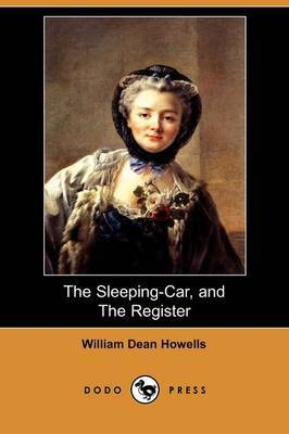 The Sleeping-Car, and the Register (Dodo Press)
