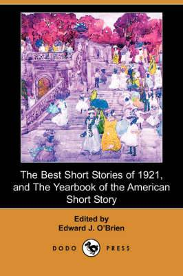 The Best Short Stories of 1921, and the Yearbook of the American Short Story (Dodo Press)