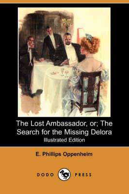 The Lost Ambassador; Or, the Search for the Missing Delora (Illustrated Edition) (Dodo Press)