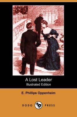 A Lost Leader (Illustrated Edition) (Dodo Press)