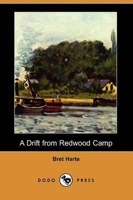 A Drift from Redwood Camp (Dodo Press)
