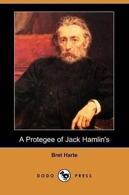 A Protegee of Jack Hamlin's (Dodo Press)