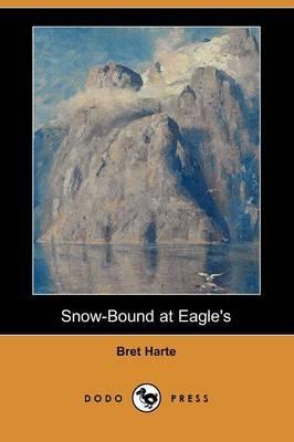 Snow-Bound at Eagle's (Dodo Press)