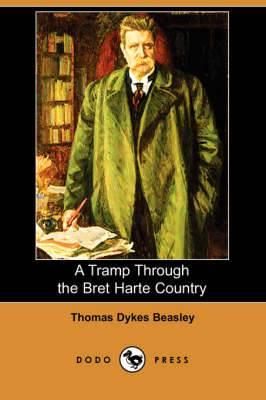 A Tramp Through the Bret Harte Country (Dodo Press)