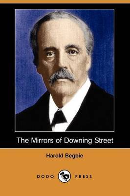 The Mirrors of Downing Street (Illustrated Edition) (Dodo Press)