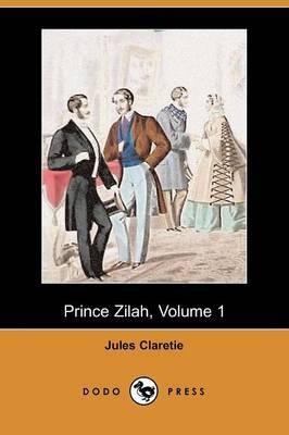 Prince Zilah, Volume 1 (Dodo Press)