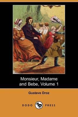 Monsieur, Madame and Bebe, Volume 1 (Dodo Press)