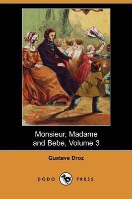 Monsieur, Madame and Bebe, Volume 3 (Dodo Press)