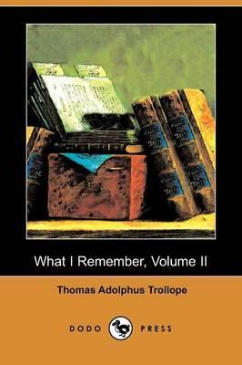 What I Remember, Volume II (Dodo Press)
