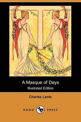 A Masque of Days (Illustrated Edition) (Dodo Press)