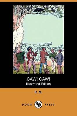 Caw! Caw! (Illustrated Edition) (Dodo Press)