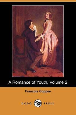 A Romance of Youth, Volume 2 (Dodo Press)
