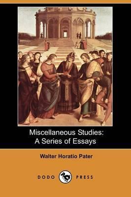 Miscellaneous Studies: A Series of Essays (Dodo Press)