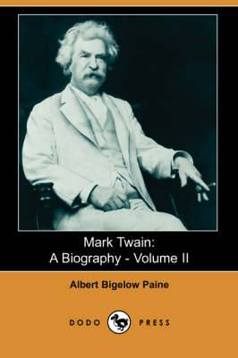 Mark Twain: A Biography - Volume II (Dodo Press)