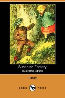 Sunshine Factory (Illustrated Edition) (Dodo Press)