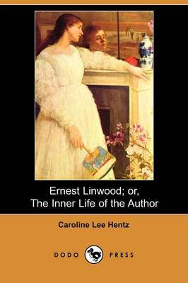Ernest Linwood; Or, the Inner Life of the Author (Dodo Press)