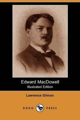 Edward MacDowell (Illustrated Edition) (Dodo Press)