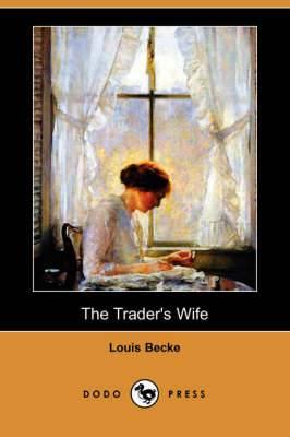 The Trader's Wife (Dodo Press)