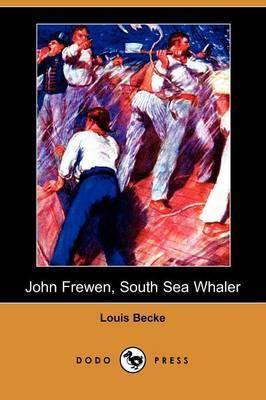 John Frewen, South Sea Whaler (Dodo Press)