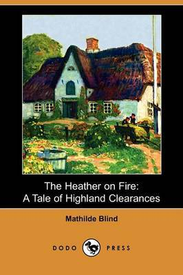 The Heather on Fire: A Tale of Highland Clearances (Dodo Press)