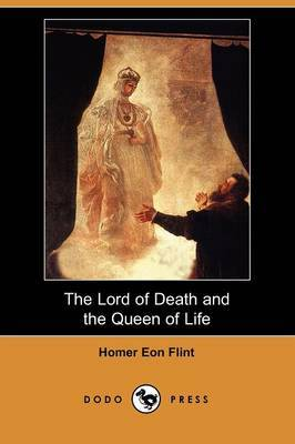 The Lord of Death and the Queen of Life (Dodo Press)