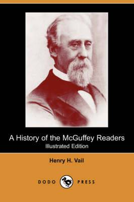 A History of the McGuffey Readers (Illustrated Edition) (Dodo Press)