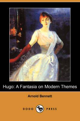 Hugo: A Fantasia on Modern Themes (Dodo Press)