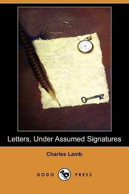 Letters, Under Assumed Signatures (Dodo Press)