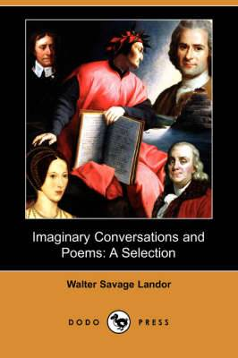 Imaginary Conversations and Poems: A Selection (Dodo Press)