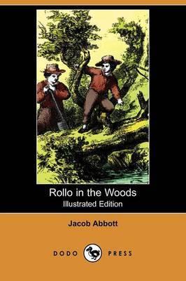 Rollo in the Woods (Illustrated Edition) (Dodo Press)