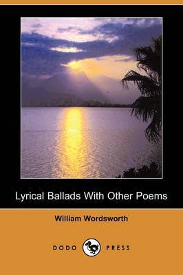 Lyrical Ballads with Other Poems (Dodo Press)
