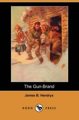 The Gun-Brand (Dodo Press)